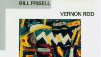 Bill Frisell and Vernon Reid – Smash and Scatteration (Full Album)