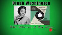 Dinah Washington – What Difference A Day Makes