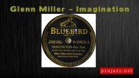 Glenn Miller – Imagination