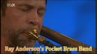 Ray Anderson's Pocket Brass Band – Burghausen, Germany, 2003