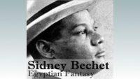Sidney Bechet – Egyptian Fantasy