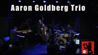 Aaron Goldberg Trio – Live at Dizzy's Club 2017
