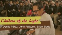 Children of the Light (Danilo Pérez, John Patitucci, Brian Blade) – Suite for the Americas