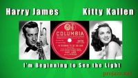 Harry James and His Orchestra with Kitty Kallen – I'm Beginning to See the Light (1945)