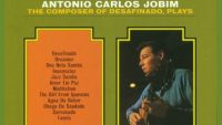 Antônio Carlos Jobim – The Girl From Ipanema