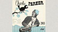 Charlie Parker – Dial 203 (Full Album)
