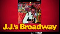 J.J. Johnson – J.J. 's Broadway (Full Album)
