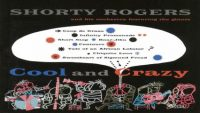 Shorty Rogers – Cool and Crazy (Full Album)