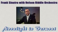 Frank Sinatra with Nelson Riddle Orchestra – Moonlight in Vermont