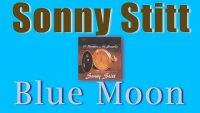 Sonny Stitt Quartet – Blue Moon