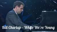 Bill Charlap – While We're Young (Live in Concert, Germany 2002)