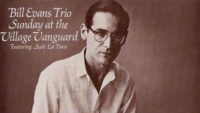 Bill Evans Trio – Sunday At The Village Vanguard (Full Album)