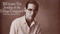 Bill Evans Trio – Sunday At The Village Vanguard (Full Album)