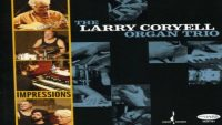 The Larry Coryell Organ Trio – Impressions (Full Album)