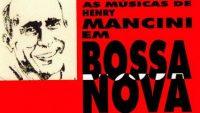 Henry Mancini Em Bossa Nova (Full Album)