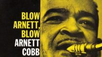 "Arnett Cobb and Eddie ""Lockjaw"" Davis – Blow Arnett Blow"