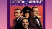 Astrud Gilberto and Walter Wanderley – A Certain Smile A Certain Sadness