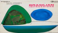 Dick Hyman – Brazilian Impressions (Full Album)