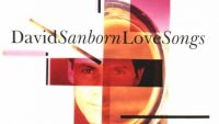 David Sanborn – Love Songs (Full Album)