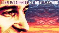 John McLaughlin – My Goal's Beyond