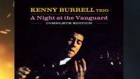 Kenny Burrell Trio – A Night At The Vanguard (Full Album)