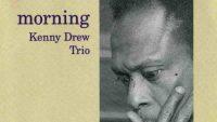 Kenny Drew Trio – Morning (Full Album)
