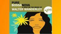 Walter Wanderley – Pure Bossa Nova (Full Album)