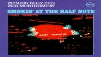 Wynton Kelly Trio / Wes Montgomery – Smokin' at the Half Note