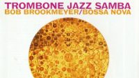 Bob Brookmeyer – Trombone Jazz Samba (Full Album)