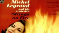 Michel Legrand – Strings on Fire (Full Album)