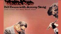 Bill Evans & Jeremy Steig – What's New (Full Album)