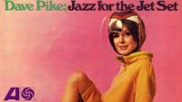 Dave Pike – Jazz for the Jet Set (Full Album)
