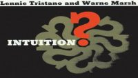 Lennie Tristano & Warne Marsh ‎- Intuition (Full Album)