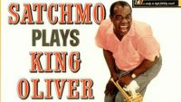 Louis Armstrong – Satchmo Plays King Oliver (Full Album)