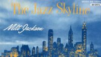 Milt Jackson – The Jazz Skyline (Full Album)