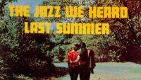 Sahib Shihab / Herbie Mann – The Jazz We Heard Last Summer