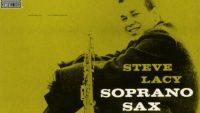 Steve Lacy – Soprano Sax (Full Album)