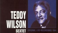 Teddy Wilson Sextet – At the Onyx Club, New York 1944 (Full Album)