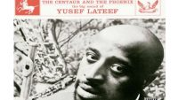Yusef Lateef – The Centaur and The Phoenix (Full Album)
