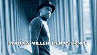Marcus Miller – Renaissance (Full Album)