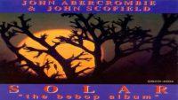 John Abercrombie & John Scofield – Solar (Full Album)