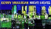 Gerry Mulligan – Night Lights (Full Album)