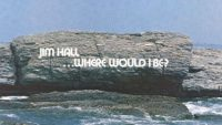 Jim Hall – …Where Would I Be? (Full Album)
