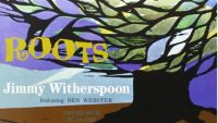 Jimmy Witherspoon feat. Ben Webster – Roots (Full Album)
