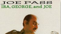 Joe Pass – Ira, George and Joe