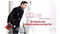 Michael Bublé – The Christmas Song (Chestnuts Roasting On An Open Fire)