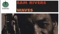 Sam Rivers – Waves (Full Album)