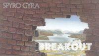 Spyro Gyra – Breakout