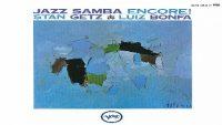 Stan Getz & Luiz Bonfá – Jazz Samba Encore!