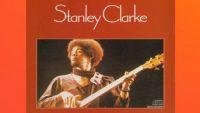 Stanley Clarke – Stanley Clarke (Full Album)